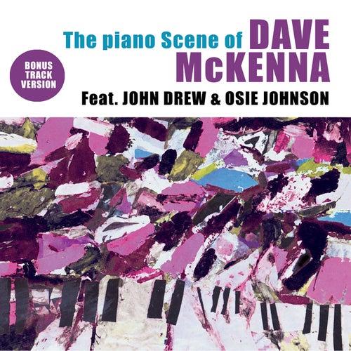 The Piano Scene of Dave Mckenna (feat. John Drew & Osie Johnson) [Bonus Track Version] by Dave McKenna