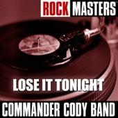 Rock Masters: Lose It Tonight de Commander Cody
