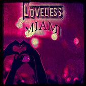 Loveless Miami (Top 200 Best Dance Tracks for DJ Set 2015) by Various Artists