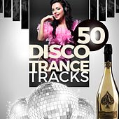 50 Disco Trance Tracks von Various Artists