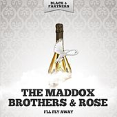 I'll Fly Away by Maddox Brothers and Rose