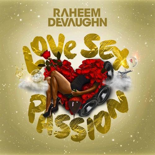 Love Sex Passion by Raheem DeVaughn
