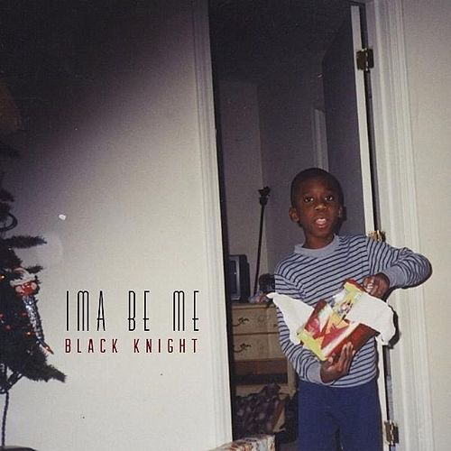 Ima Be Me by Black Knight
