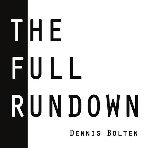 The Full Rundown by Dennis Bolten