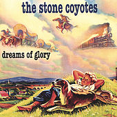 Dreams of Glory de The Stone Coyotes