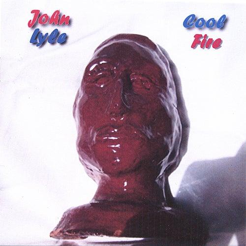 Cool Fire by John Lyle