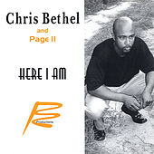 Here I Am by Chris Bethel