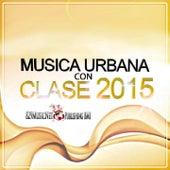 Música Urbana Con Clase 2015 by Various Artists