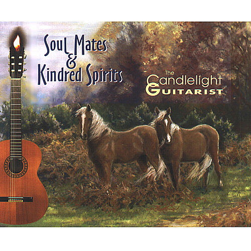Soul Mates & Kindred Spirits by The Candlelight Guitarist