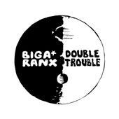 Double Trouble - Single by Biga Ranx