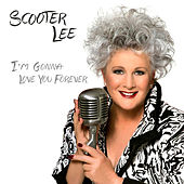 I'm Gonna Love You Forever by Scooter Lee