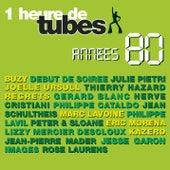Une Heure De Tubes Année 80 Vol.1 de Various Artists