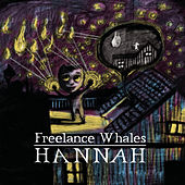 Hannah by Freelance Whales