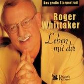Roger Whittaker - Leben mit Dir - Das Große Starportrait by Various Artists