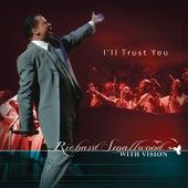 I'll Trust You by Richard Smallwood