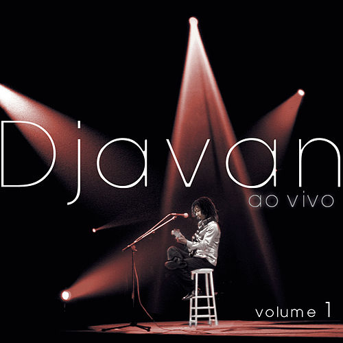 Djavan Ao Vivo, Vol. 1 by Djavan
