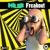 Freakout by DJ Milok