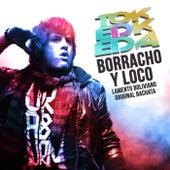 Borracho y Loco Lamento Boliviano - Single de Toke D Keda