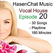 Vocal House (Episode 20) by Hasenchat Music