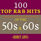 Honey Love: 100 Top R&B Hits of the 50s & 60s de Various Artists