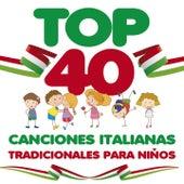 Top 40: Canciones Italianas Tradicionales para Niños von Alice