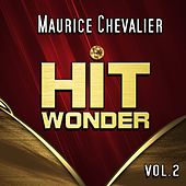 Hit Wonder: Maurice Chevalier, Vol. 2 de Maurice Chevalier