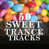 50 Sweet Trance Tracks von Various Artists