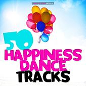 50 Happiness Dance Tracks by Various Artists