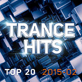 Trance Hits Top 20 - 2015-02 by Various Artists