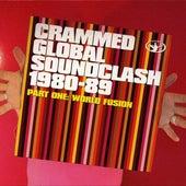 Crammed Global Soundclash 1980-89 Vol. 1: World Fusion de Various Artists
