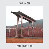 FABRICLIVE 69: Fake Blood de Various Artists