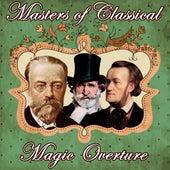 Masters of Classics. Magic Overture by Orquesta Lírica Bellaterra