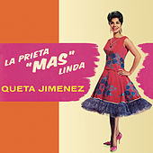 La Prieta (Más) Linda de Queta Jiménez