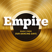 Empire: Music From Our Dancing Days by Empire Cast