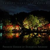 Paradise Garden of Shiramizu Amidado by Robert Scott Thompson