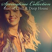Springtime Collection – Best of Chill & Deep House by Various Artists