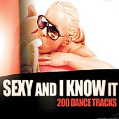 Sexy and I Know It - 200 Dance Tracks von Various Artists