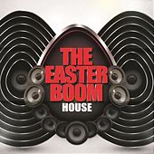 The Easter Boom - House de Various Artists