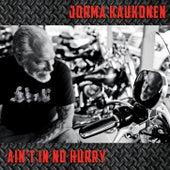 Ain't in No Hurry by Jorma Kaukonen