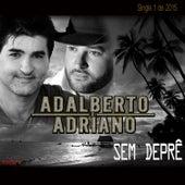 Sem Depre de Adalberto E Adriano