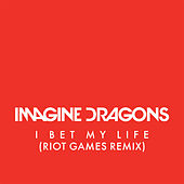 I Bet My Life de Imagine Dragons