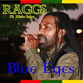 Blue Eyes (feat. Mista Snipe) by Raggs