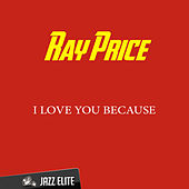 I Love You Because von Ray Price