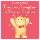 Tout pour mon enfant (Berceuses, comptines & dessins animés) by Various Artists