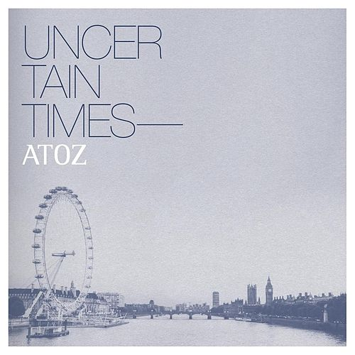 Uncertain Times by Toz