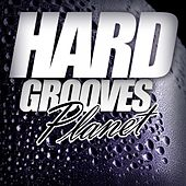 Hard Grooves Planet - EP by Various Artists