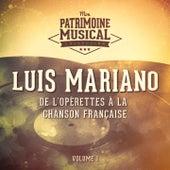 De l'opérettes à la chanson française : Luis Mariano, Vol. 1 von Luis Mariano