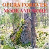 Opera for Ever More and More by Various Artists