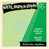 (Baby) Hold Me Tight / Buggin' Blues by Kitty, Daisy & Lewis