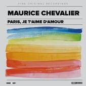 Paris, je t'aime d'amour de Maurice Chevalier